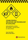 Young people, religions and technology in Catalonia: Adolescents, joves, religions i tecnologia, el cas català